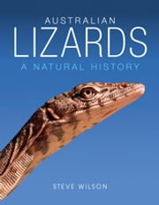 Australian Lizards - A Natural History ebook by Steve  Wilson
