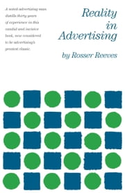 Reality in Advertising ebook by Rosser Reeves