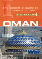 Oman - Culture Smart! - The Essential Guide to Customs & Culture ebook by Simone Nowell
