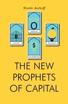 The New Prophets of Capital ebook by Nicole Aschoff