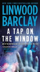 Ebook A Tap on the Window di Linwood Barclay
