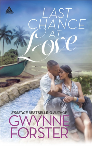 Last Chance at Love (Mills & Boon Kimani Arabesque) ebook by Gwynne Forster