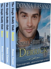 The Single Daddy Club Boxed Set ebook by Donna Fasano