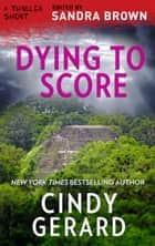 Dying to Score ebook by Cindy Gerard