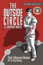 The Outside Circle - A Graphic Novel ebook by Patti LaBoucane-Benson, Kelly Mellings