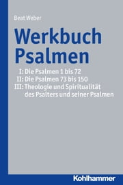 Werkbuch Psalmen I + II + III ebook by Beat Weber-Lehnherr