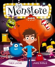 The Monstore - with audio recording ebook by Tara Lazar,James Burks