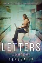 Letters: A Short Story ebook by Teresa Lo