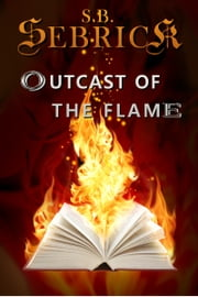 Outcast of the Flame ebook by S. B. Sebrick