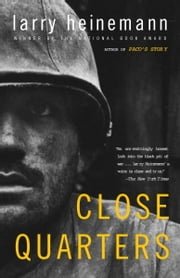 Close Quarters - A Novel ebook by Larry Heinemann