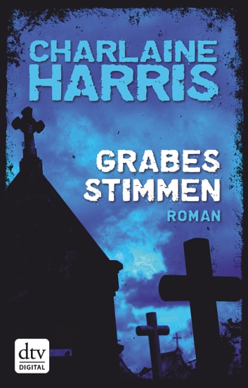 Grabesstimmen - Roman ebook by Charlaine Harris