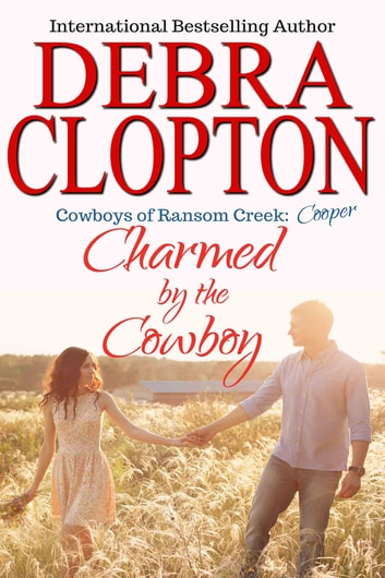 Cooper: Charmed by the Cowboy eBook by Debra Clopton