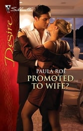 Promoted to Wife? ebook by Paula Roe