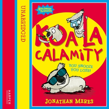 Koala Calamity (Awesome Animals) audiobook by Jonathan Meres