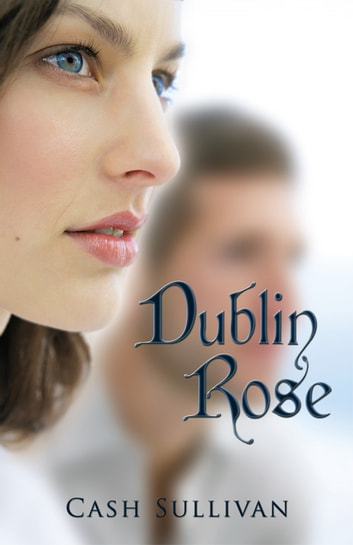 Dublin Rose ebook by Cash Sullivan
