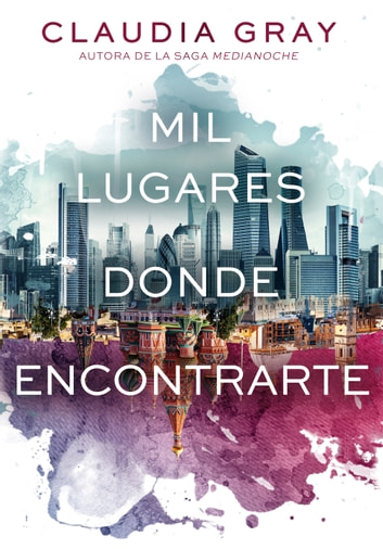 Mil lugares donde encontrarte ebook by Claudia Gray