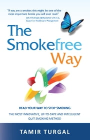 The Smokefree Way ebook by Tamir Turgal