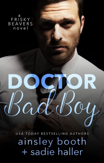 Dr. Bad Boy ebook by Ainsley Booth,Sadie Haller