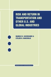 Risk and Return in Transportation and Other US and Global Industries ebook by Manolis G. Kavussanos,Stelios Marcoulis