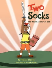 Two Socks - The Whole Armor of God ebook by Frances Stanton