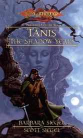 Tanis the Shadow Years - Preludes, Book 6 ebook by Barbara Siegel,Scott Siegel