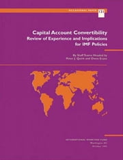 Capital Account Convertibility: Review of Experience and Implications for IMF Policies ebook by Owen Mr. Evens,Peter Quirk