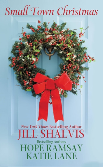 Small Town Christmas ebook by Jill Shalvis,Hope Ramsay,Katie Lane
