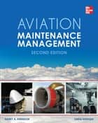 Aviation Maintenance Management, Second Edition ebook by Tariq Siddiqui, Harry A Kinnison