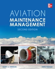 Aviation Maintenance Management, Second Edition ebook by Harry Kinnison,Tariq Siddiqui