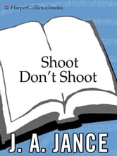 Shoot Don't Shoot ebook by J. A. Jance