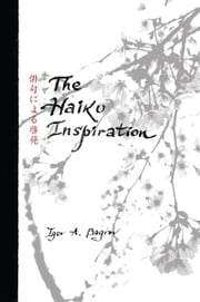 The Haiku Inspiration ebook by Igor A. Bagrov