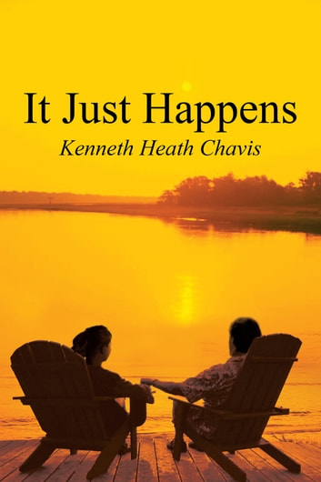 It Just Happens ebook by Kenneth Heath Chavis
