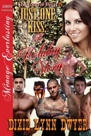 Just One Kiss: A Holiday Story ebook by Dixie Lynn Dwyer