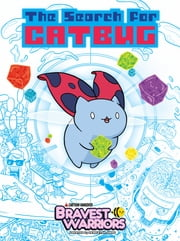Bravest Warriors: The Search for Catbug ebook by Alan Brown