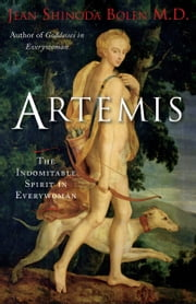 Artemis - The Indomitable Spirit in Everywoman ebook by Jean Shinoda Bolen, M.D.