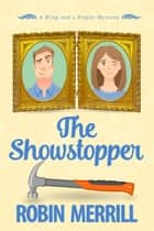 The Showstopper - a cozy mystery ebook by Robin Merrill