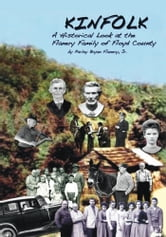 Kinfolk - A Historical Look at the Flanery Family of Floyd County ebook by Parley B. Flanery, Jr.