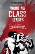 Working Class Heroes ebook by Robbie Dunne