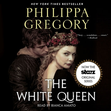 The White Queen - A Novel audiobook by Philippa Gregory