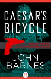 Caesar's Bicycle ebook by John Barnes
