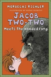 Jacob Two-Two Meets the Hooded Fang ebook by Mordecai Richler,Fritz Wegner