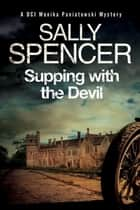 Supping with the Devil - A British police procedural ebook by Sally Spencer