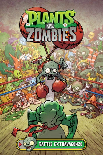 Plants vs. Zombies Volume 7: Battle Extravagonzo ebook by Paul Tobin