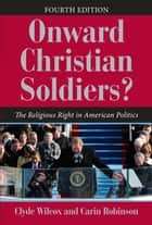 Onward Christian Soldiers? ebook by Clyde Wilcox,Carin Robinson