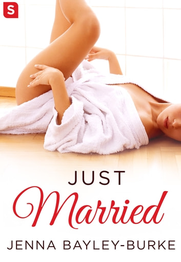 Just Married ebook by Jenna Bayley-Burke