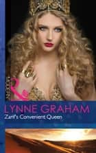 Zarif's Convenient Queen (Mills & Boon Modern) (The Legacies of Powerful Men, Book 3) ebook by Lynne Graham