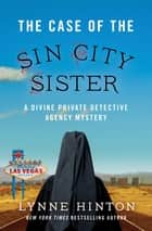 The Case of the Sin City Sister ebook by Lynne Hinton