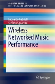Wireless Networked Music Performance ebook by Leonardo Gabrielli,Stefano Squartini