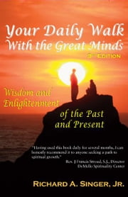 Your Daily Walk with The Great Minds - Wisdom and Enlightenment of the Past and Present, Pocket Edition ebook by Richard A. Singer  Jr.,David J. Powell