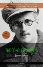 James Joyce: The Complete Novels ebook by James Joyce